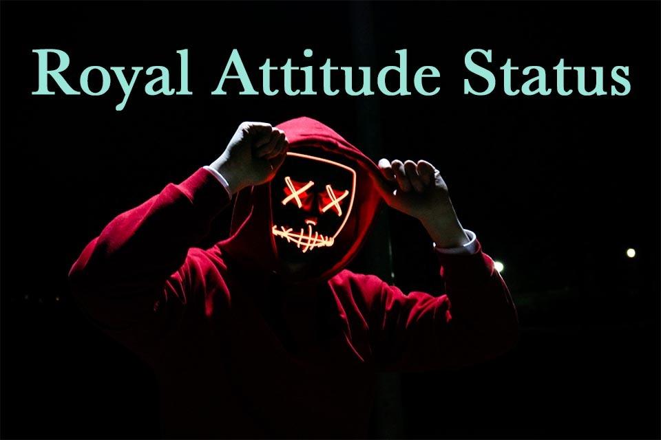 royal attitude status in hindi